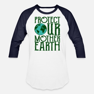 Mother Earth Protection Protect our Mother Earth - Unisex Baseball T-Shirt
