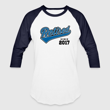Retired Since 2017 - Baseball T-Shirt