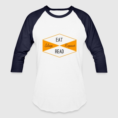 Eat Sleep Read Repeat - Baseball T-Shirt