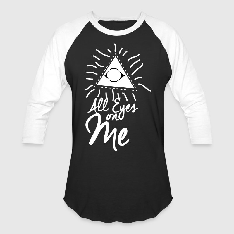 all eyes on me - Baseball T-Shirt