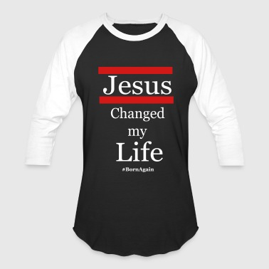 Jesus changed my life - Baseball T-Shirt