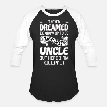 Uncle Perfect Freakin' Uncle - Baseball T-Shirt