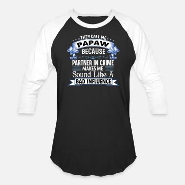 Papaw THEY CALL ME PAPAW - Baseball T-Shirt