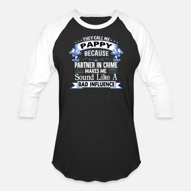 Pappy And Grandson THEY CALL ME PAPPY - Baseball T-Shirt