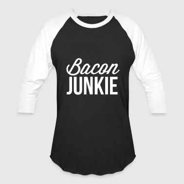 Bacon Junkie - Baseball T-Shirt