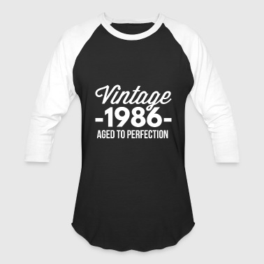 1986 Aged To Perfection Vintage 1986 aged to perfection - Baseball T-Shirt