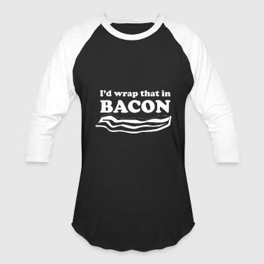 Kevin Bacon Bacon - I'd Wrap that in Bacon - Baseball T-Shirt