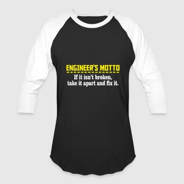 Motto ENGINEER'S MOTTO - ENGINEER'S MOTTO IF IT ISN'T - Baseball T-Shirt