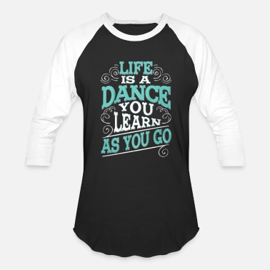Dance For Life Life is A Dance - Baseball T-Shirt