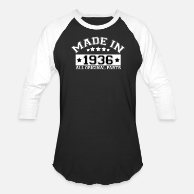 Made In 1936 MADE IN 1936 ALL ORIGINAL PARTS - Baseball T-Shirt