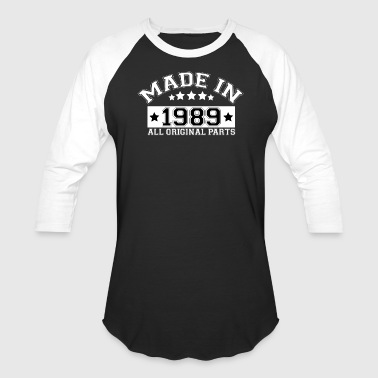 MADE IN 1989 ALL ORIGINAL PARTS - Baseball T-Shirt