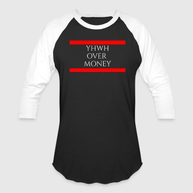 Yhwh YHWH OVER MONEY - Baseball T-Shirt
