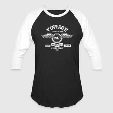 Vintage Since Vintage Perfectly Aged 1947 - Baseball T-Shirt
