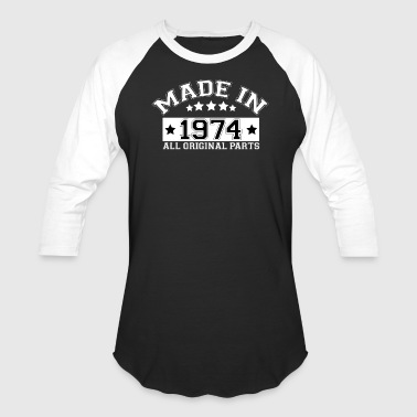 MADE IN 1974 ALL ORIGINAL PARTS - Baseball T-Shirt