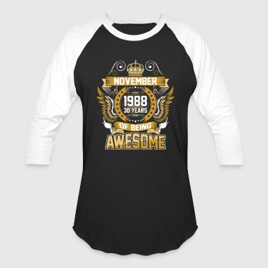 1988 November 1988 30 Years Of Being Awesome - Baseball T-Shirt