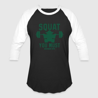Squat You Must Squat You Must Dagobah - Baseball T-Shirt