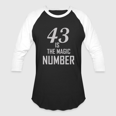Magic Number 43 Is The Magic Number - Baseball T-Shirt