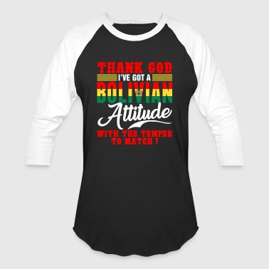 Ive Got The Thnak God Ive Got A Bolivian - Baseball T-Shirt
