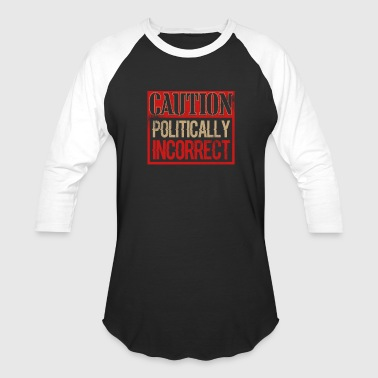 Caution Politically Incorrect Current Events - Baseball T-Shirt