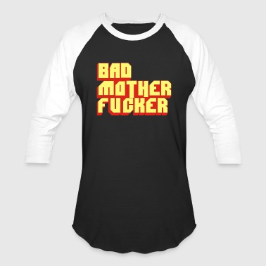 Fucker Musical Bad Mother Fucker - Baseball T-Shirt