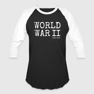World War II 1939-1945 (White) - Baseball T-Shirt