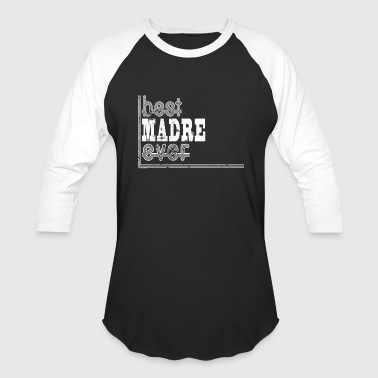 Mexico Spanish Best Madre Ever Spanish Mom Mexico - Baseball T-Shirt