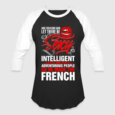 Sexy French Girl Sexy Intelligent French - Baseball T-Shirt