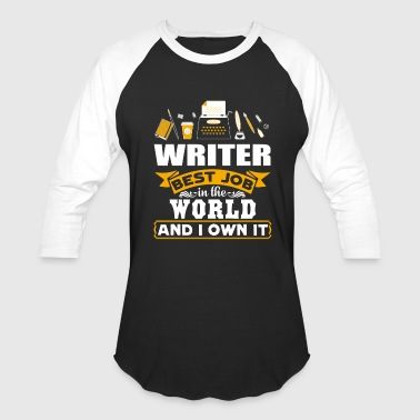 Best Writer In The World Writer Best Job In The World Shirt - Baseball T-Shirt