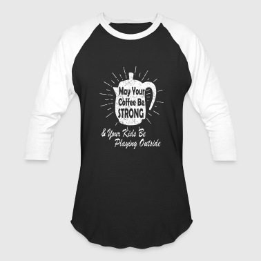 Weather Kids Moms Strong Coffee Kids Outside Weathered - Baseball T-Shirt