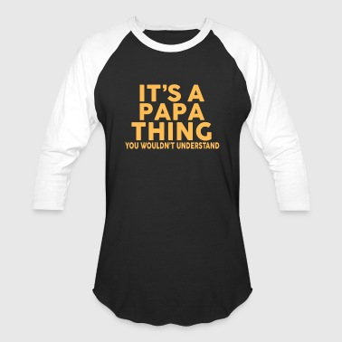 IT'S A PAPA THING... - Baseball T-Shirt
