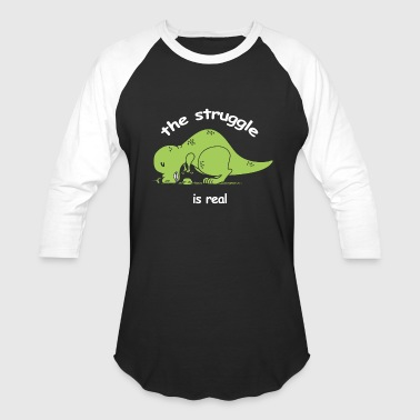 Dinosaur - t rex the struggle is real funny t r - Baseball T-Shirt