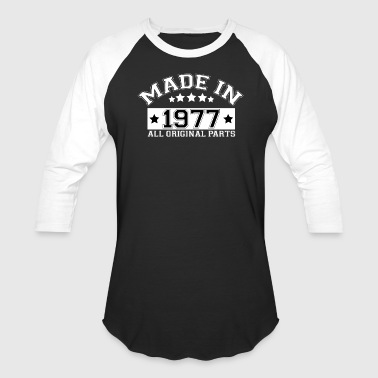 MADE IN 1977 ALL ORIGINAL PARTS - Baseball T-Shirt