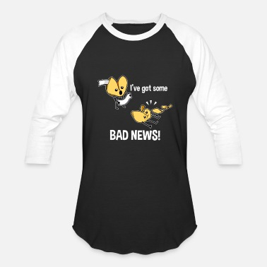 Good Fortune Fortune Cookies Aren't Always Good - Baseball T-Shirt