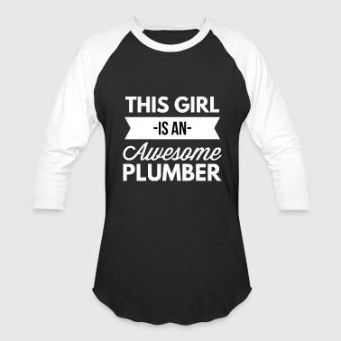 This girl is an awesome Plumber - Baseball T-Shirt