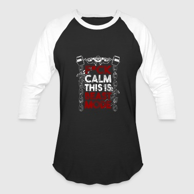 Fuck Bodybuilder Fuck Calm! Beast! Fitness! Gym! Bodybuilding! - Baseball T-Shirt