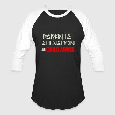 Cool - parental alienation is child abuse - Baseball T-Shirt