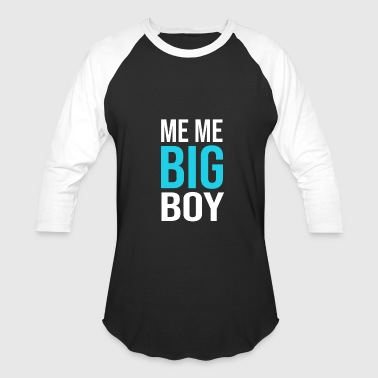 Me Me Big Boy Meme Big Boy Shirts Me Me Big Boy T Shirt - Baseball T-Shirt