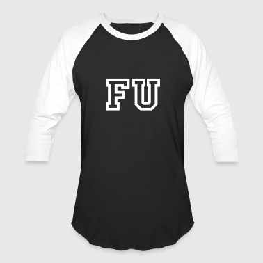 FU - Baseball T-Shirt