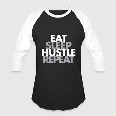 Eat - eat sleep hustle repeat - Baseball T-Shirt