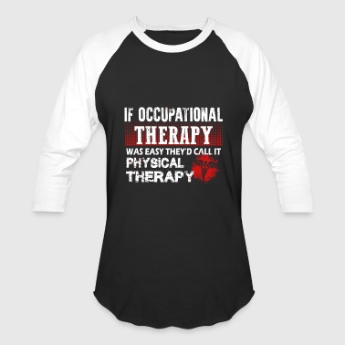 Occupational therapy - occupational therapy - o - Baseball T-Shirt