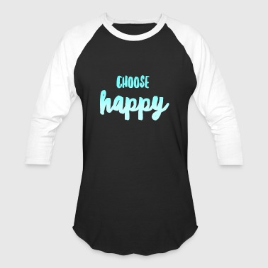 choose happy teal gradient - Baseball T-Shirt