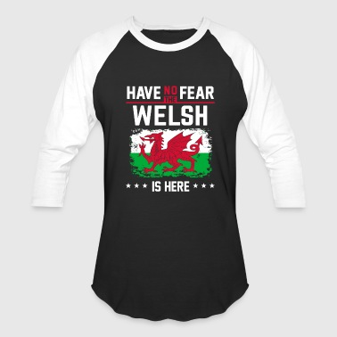 Wales - wales welsh pride funny flag have no fea - Baseball T-Shirt
