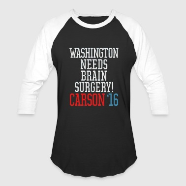 Washington brain surgery funny ben carson 2 - Baseball T-Shirt