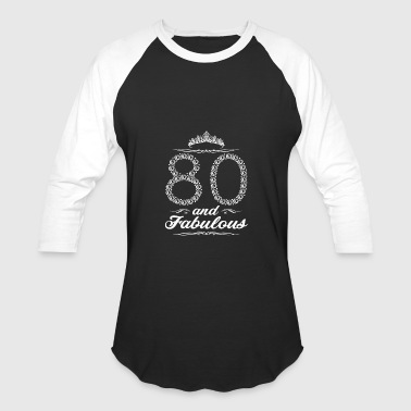 Number 80 (Gift) 80 and fabulous - Baseball T-Shirt