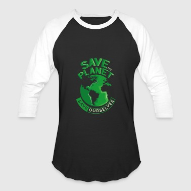 Earth Day Climate Change Save The Planet - Baseball T-Shirt