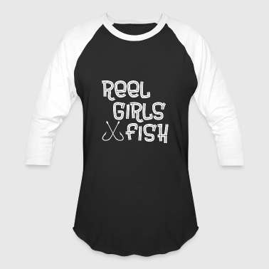 Fish Girl Reel Girls Fish Fishing - Baseball T-Shirt