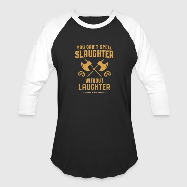 Gaming Barbarian Slaughter and Laughter Tabletop RPG - Baseball T-Shirt