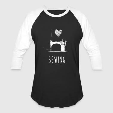 I Sewing I Love Sewing, Best Shirts For Sewing Lover - Baseball T-Shirt