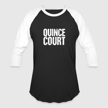 Quince Quince Court - Quinceanera - Baseball T-Shirt