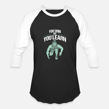 Learn You win or you learn Funny Wrestling Shirt - Baseball T-Shirt